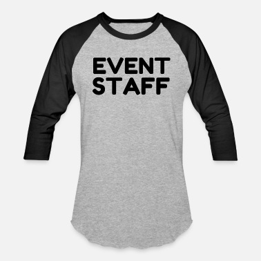 Event Staff EVENT STAFF - Baseball T-Shirt