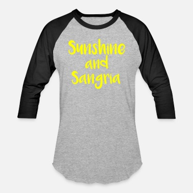 Sunshine and Sangria - Baseball T-Shirt