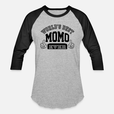 Best Momo World s Best Momo Ever - Baseball T-Shirt