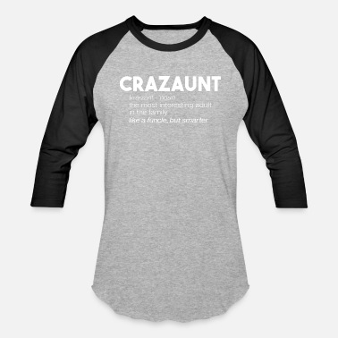 Aunt Funny Aunt - Crazaunt Most Interesting Adult Humor - Baseball T-Shirt