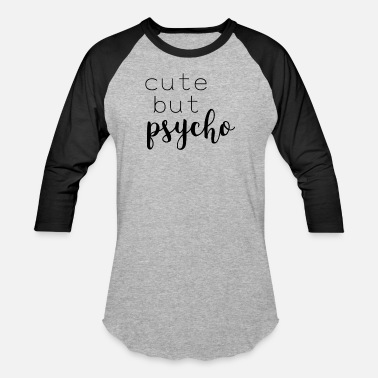 dd0513d6 Cute But Psycho Womens Shirt Funny Quotes Gift Wife Girlfriend Cute ...
