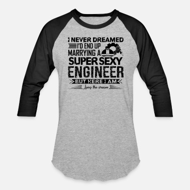 Sexy Engineer Marrying A Sexy Engineer Shirt - Baseball T-Shirt