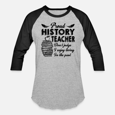 Proud History Teacher Tee Shirt Cool Long Sleeve Shirt