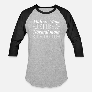 Maltese Mom Maltese Mom - Baseball T-Shirt