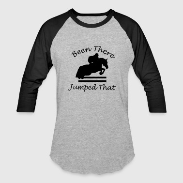 Been There, Jumped That - Baseball T-Shirt
