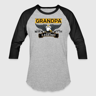 Grandpa The Man The Myth The Legend - Baseball T-Shirt