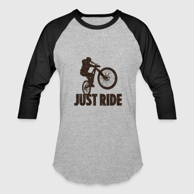 Just Ride - Baseball T-Shirt