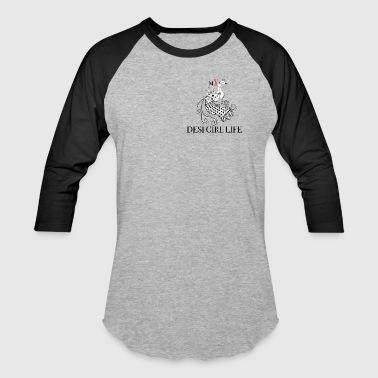 mY DESI GIRL Life - Baseball T-Shirt