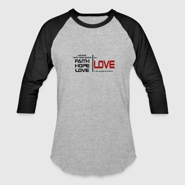 But LOVE is the greatest of these - Baseball T-Shirt