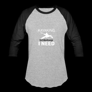 Kayaking is my therapy - Baseball T-Shirt