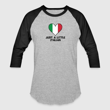 Just A Little Italian - Baseball T-Shirt