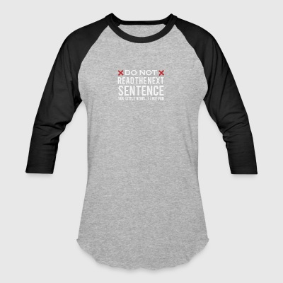 Do not read the next sentence - Baseball T-Shirt