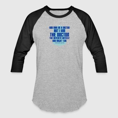 The Fourth Doctor quote - Baseball T-Shirt