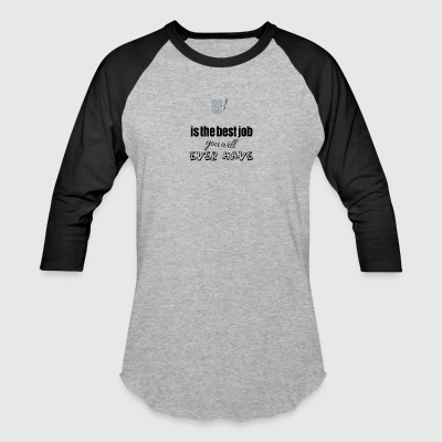 Cost estimator is the best job you will ever have - Baseball T-Shirt