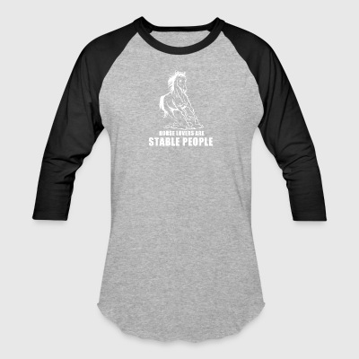 HORSE LOVERS ARE STABLE PEOPLE - Baseball T-Shirt