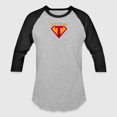 Super Teacher for The Education Superhero - Baseball T-Shirt