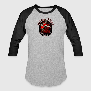 Muay Thai Fighter - Baseball T-Shirt
