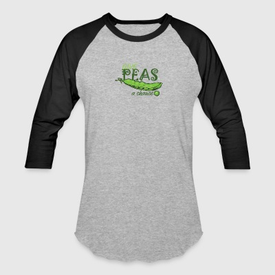 (all we are saying is) Give Peas a Chance - Baseball T-Shirt