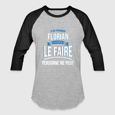Florian no one can gift - Baseball T-Shirt