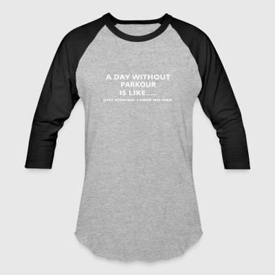 day without gift geschenk love parkour - Baseball T-Shirt