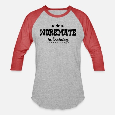 Workmate workmate in training - Unisex Baseball T-Shirt