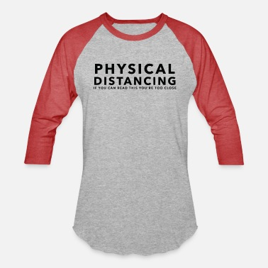 PHYSICAL DISTANCING - Unisex Baseball T-Shirt