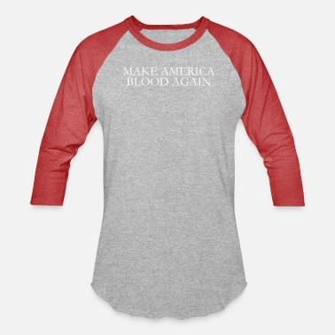 Gang Make America Blood Again - Unisex Baseball T-Shirt