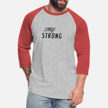 STAY STRONG - Unisex Baseball T-Shirt