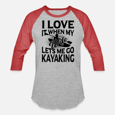 Kayaking Lets Me Go Kayaking Shirt - Unisex Baseball T-Shirt