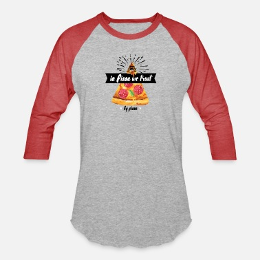 God Heart In Pizza We Trust - Unisex Baseball T-Shirt