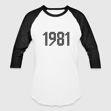1981, Numbers, Year, Year Of Birth - Baseball T-Shirt