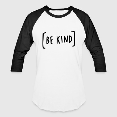 Be Kind - Baseball T-Shirt