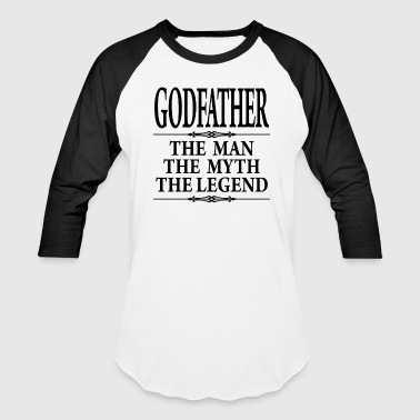 Godfather The Man The Myth The Legend - Baseball T-Shirt