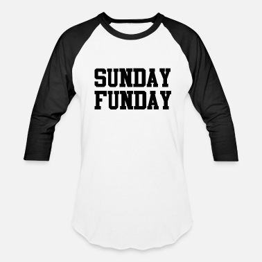 Monday Sunday Sunday Funday - Baseball T-Shirt