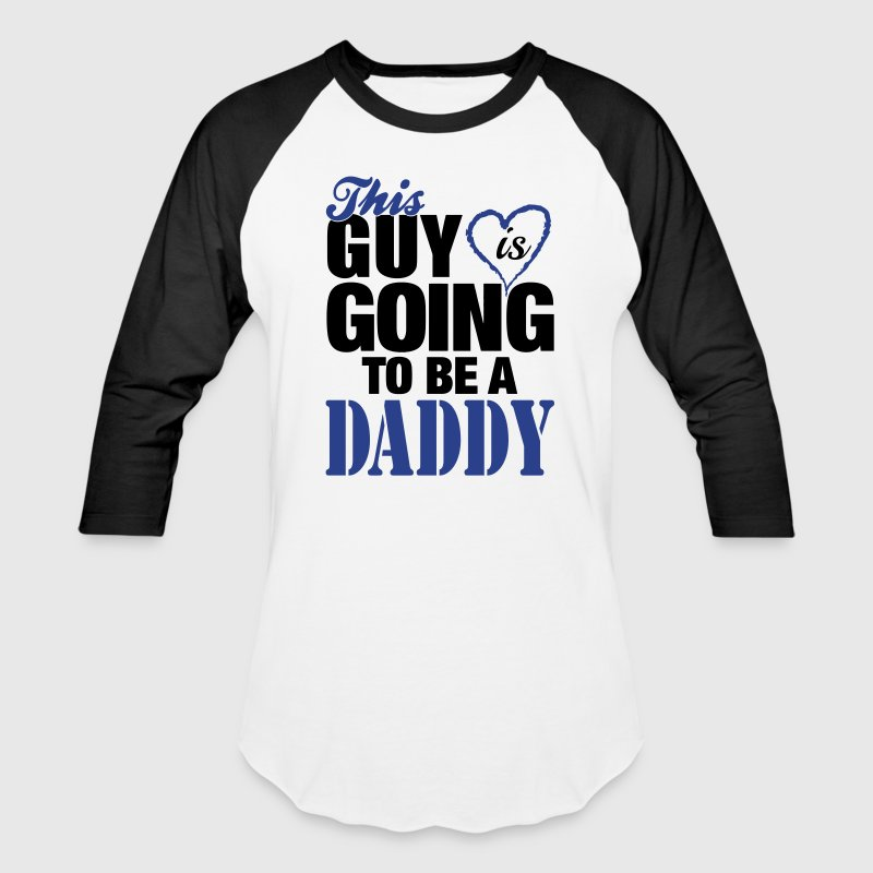 This Guy Is Going To Be A Daddy - Baseball T-Shirt