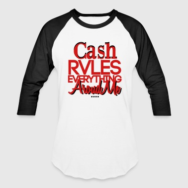 Cash Rules Everything Around Me - Baseball T-Shirt