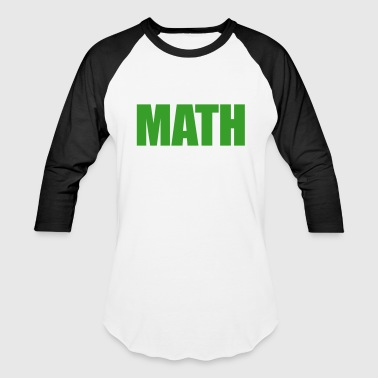 Geeks Love Math Nerds - Baseball T-Shirt