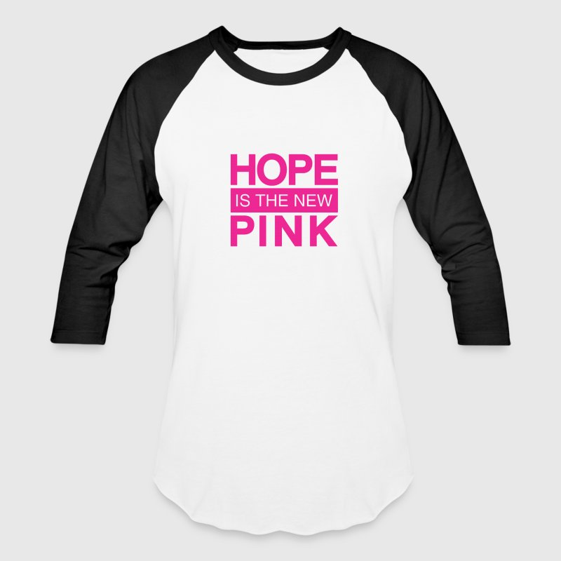 hope is the new pink - Baseball T-Shirt