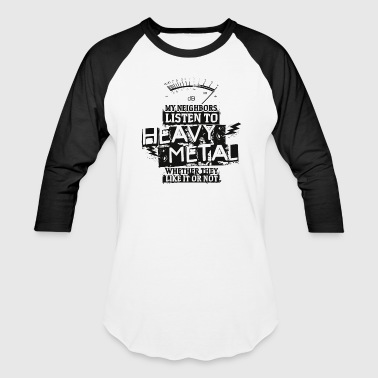 Heavy Heavy Metal Neighbors - Baseball T-Shirt