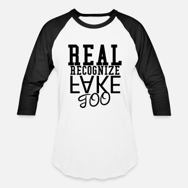 The Real Recognize Real Real Recognize Fake - Baseball T-Shirt