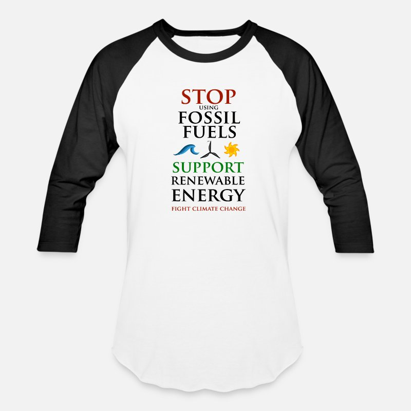 Renewable Energy T-Shirts - Stop using Fossil Fuels - Unisex Baseball T-Shirt white/black
