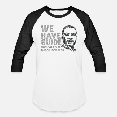 We have guided missiles and misguided men T shirt - Baseball T-Shirt