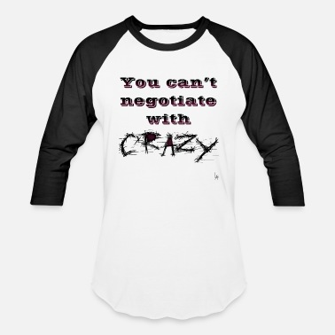 Negotiate Crazy Negotiations - Unisex Baseball T-Shirt
