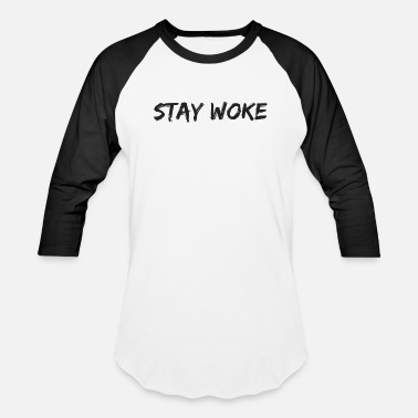 Woke STAY WOKE - Baseball T-Shirt