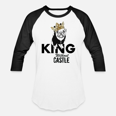 Castle King Without Castle - Unisex Baseball T-Shirt