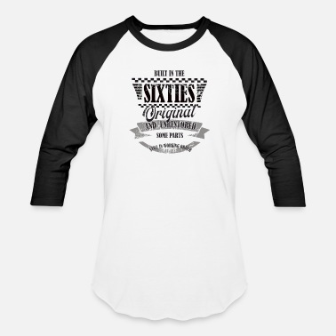 Built In The 60 Build in the sixties - 60s - Birthday - Unisex Baseball T-Shirt