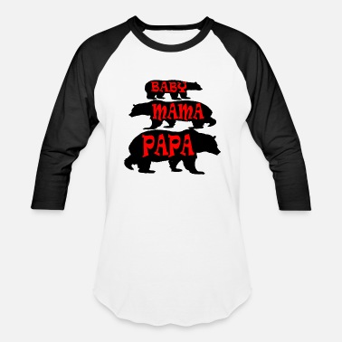 Papa Mama Baby Bear Papa Mama and Baby - Baseball T-Shirt