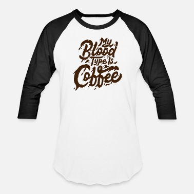 Awake coffee blood type - Baseball T-Shirt