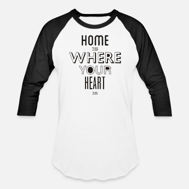 Heart Palpitations Home Is Heart Your Heart Is - Unisex Baseball T-Shirt