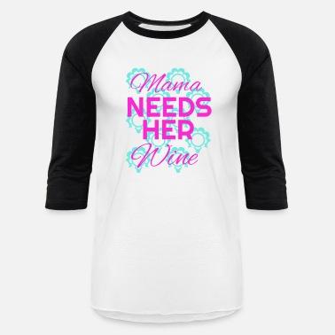 Mama Needs Wine lot and Lots of Wine Women Sweatshirt tee